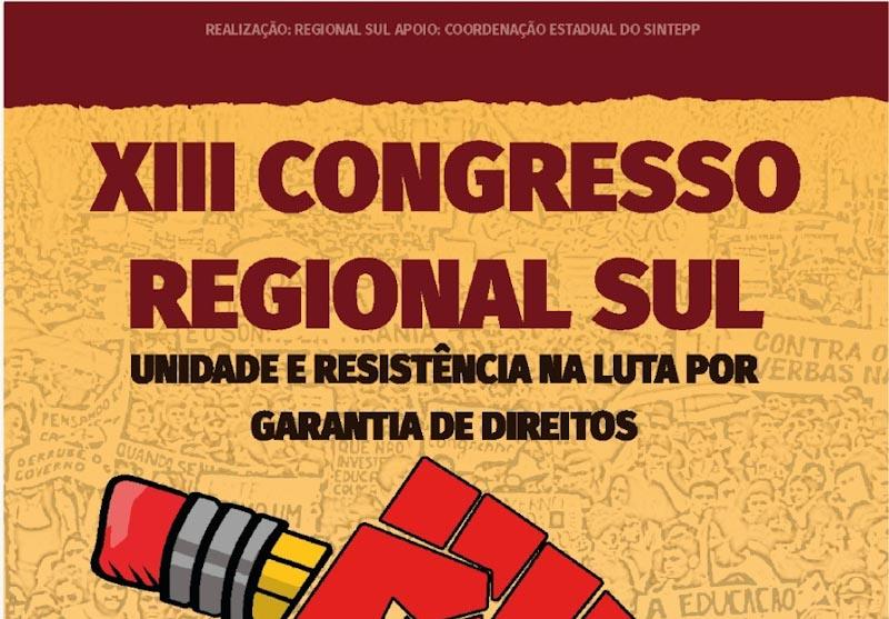 A Regional Sul realiza o seu 13º Congresso dos (as) Trabalhadores (as) em Educação Pública
