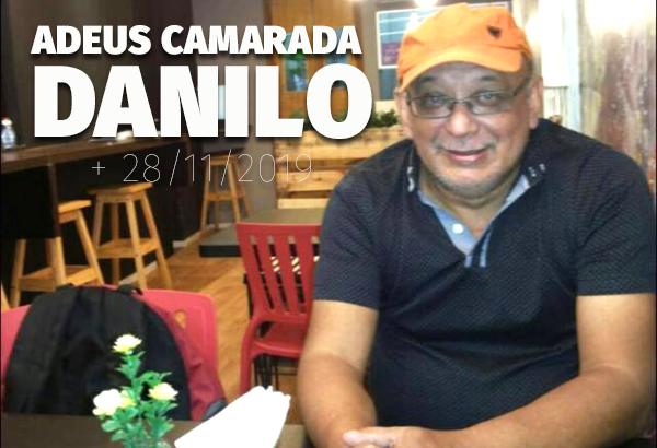 Adeus camarada Danilo