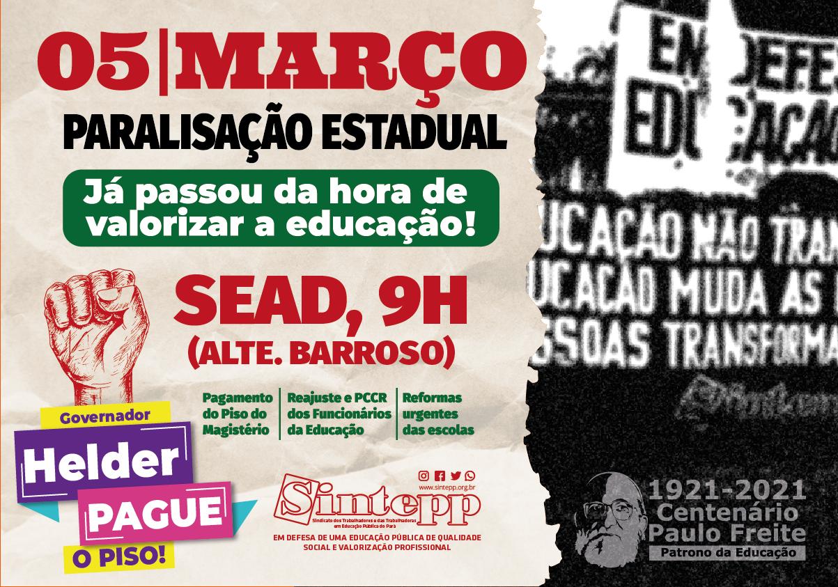 Paralisação Estadual por Piso Salarial e reajuste dos salários dos/as funcionários/as da educação!