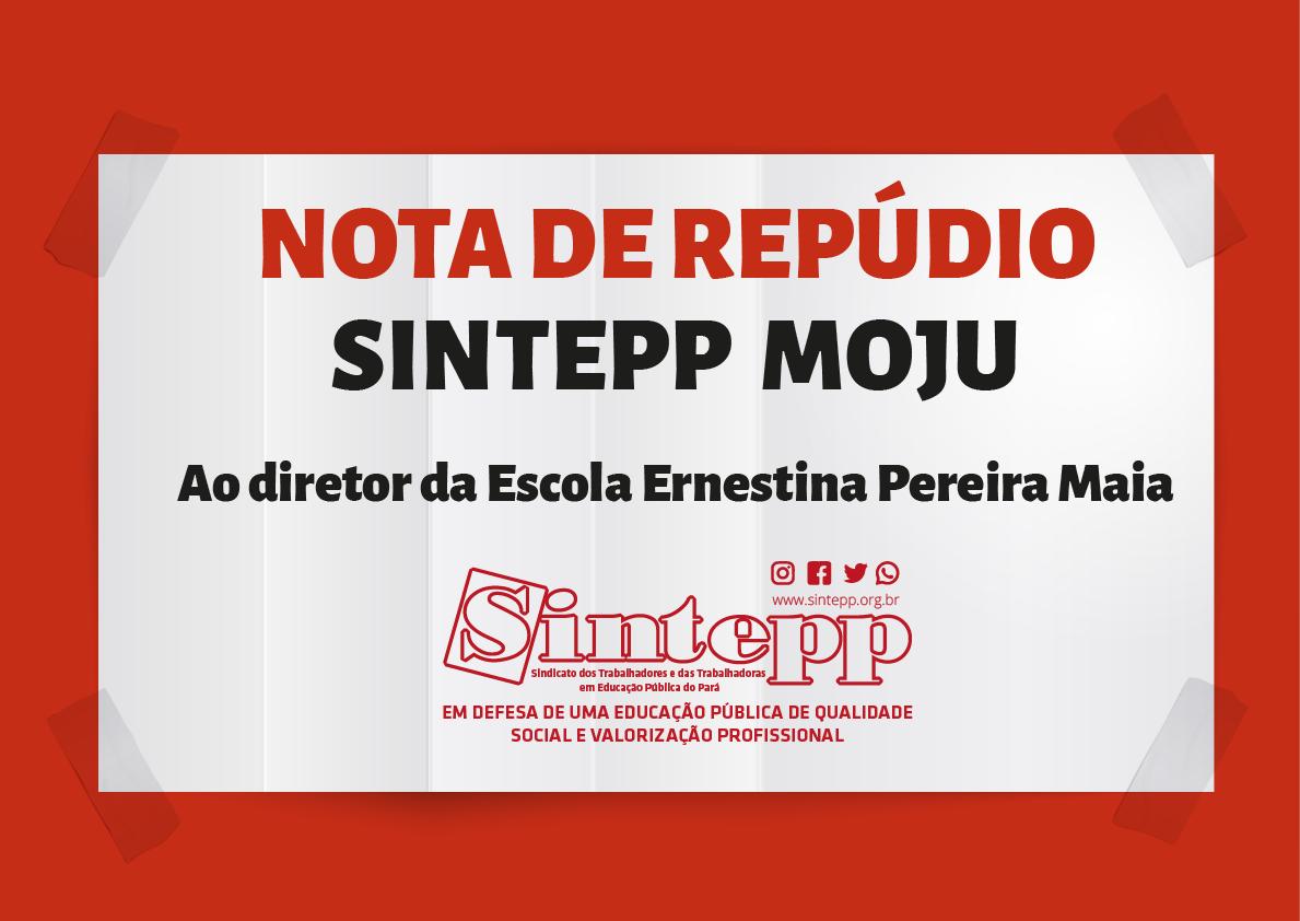 Nota de repúdio ao diretor da escola Ernestina Pereira Maia em Moju