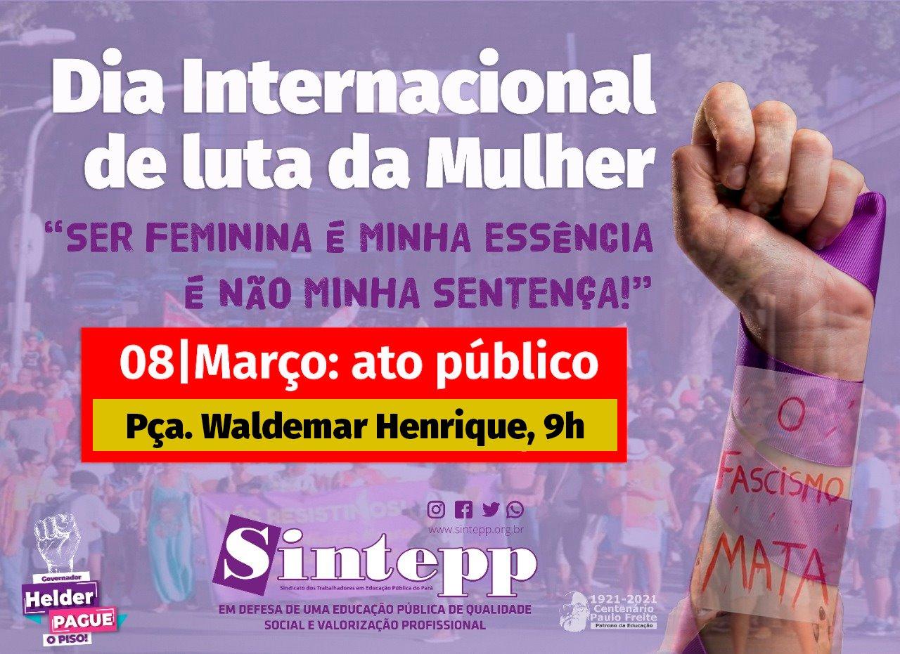 08 DE MARÇO – DIA INTERNACIONAL DA MULHER TRABALHADORA
