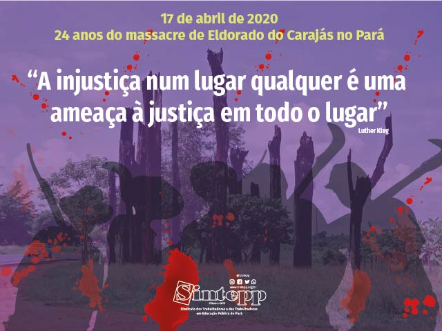 17 de Abril: 24 anos do massacre de Eldorado do Carajás