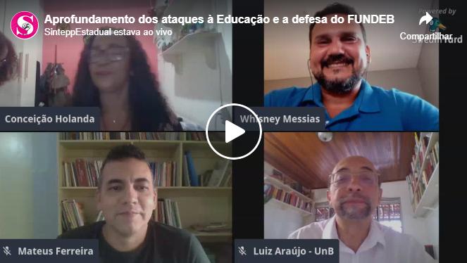 O aprofundamento dos ataques à Educação e a defesa do FUNDEB em debate