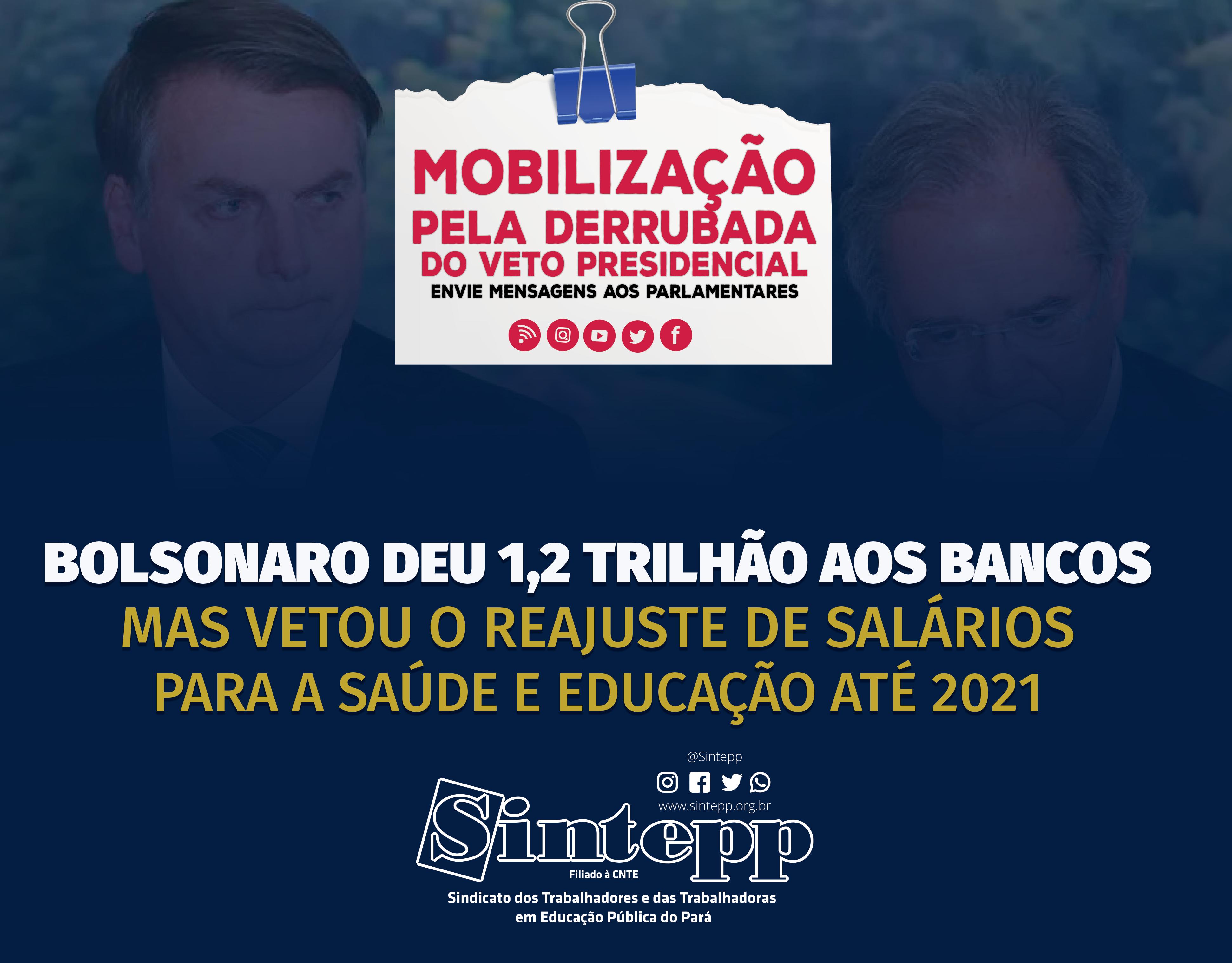 O Sintepp repudia o veto ao reajuste de salários da Saúde e Educação de Bolsonaro. Congelar salários não é a solução para combater à pandemia do coronavírus!