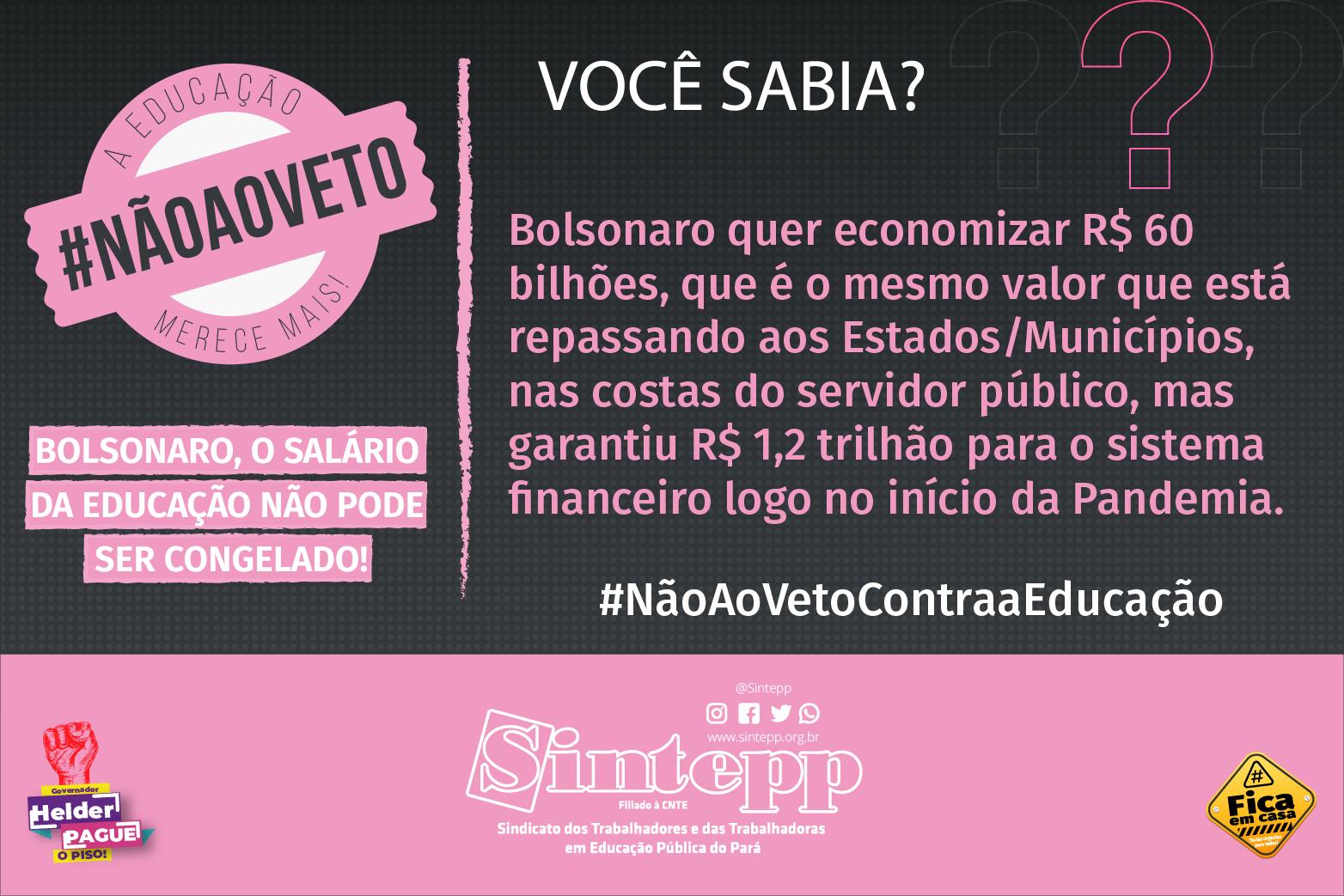 Você sabia? Bolsonaro quer economizar R$ 60 bilhões, que é o mesmo valor que está repassando aos Estados/Municípios, nas costas do servidor público, mas garantiu R$ 1,2 trilhão … #NãoAoVetoContraaEducação