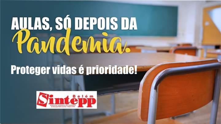 SINTEPP Belém organiza abaixo assinado contra o retorno às aulas em meio à pandemia