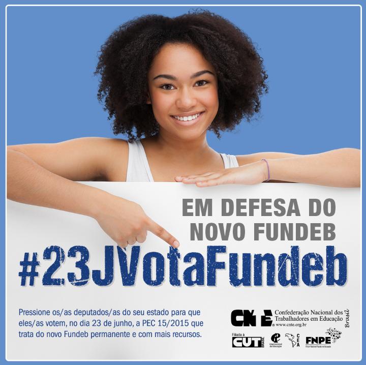 #23JVotaFundeb. Acione seus parlamentares para votarem a favor do novo Fundeb
