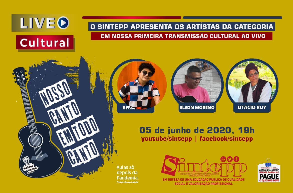 Live cultural. 4O Sintepp apresenta os artistas da categoria em nossa primeira transmissão cultural ao vivo. 05/06/2020, 19h, pelos canais do Youtube e Facebook (sintepp)