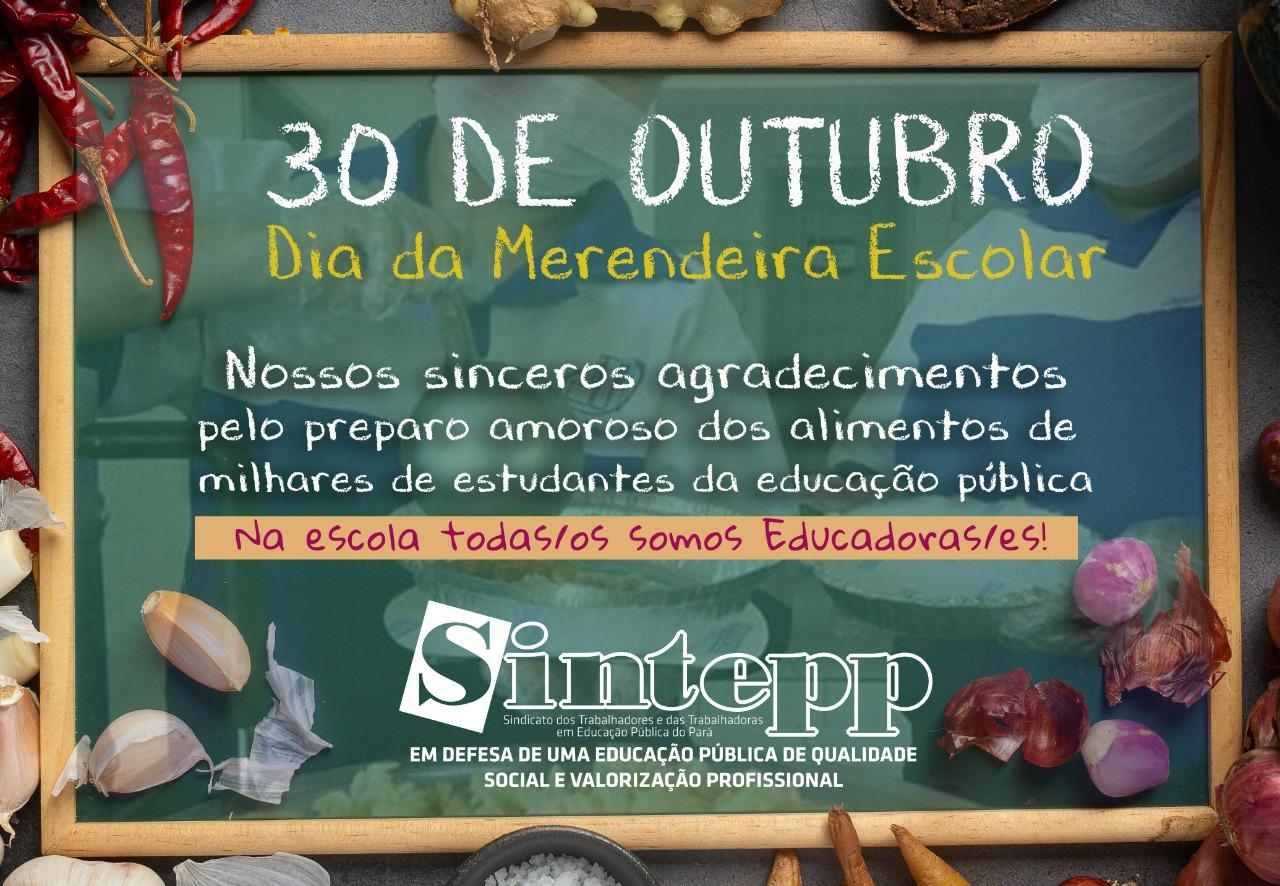 30 de outubro – Dia da Merendeira Escolar