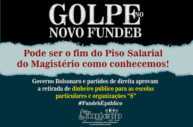 GOLPE AO NOVO FUNDEB: PODE SER O FIM DO PSPN COMO CONHECEMOS