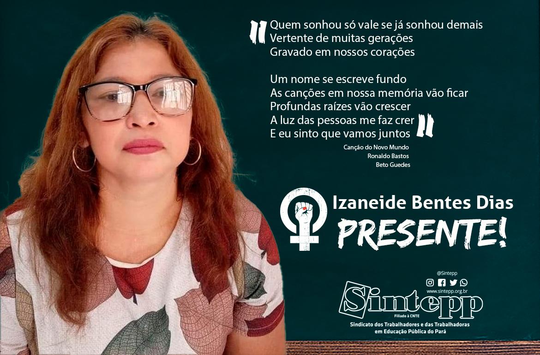 Izaneide Bentes PRESENTE!