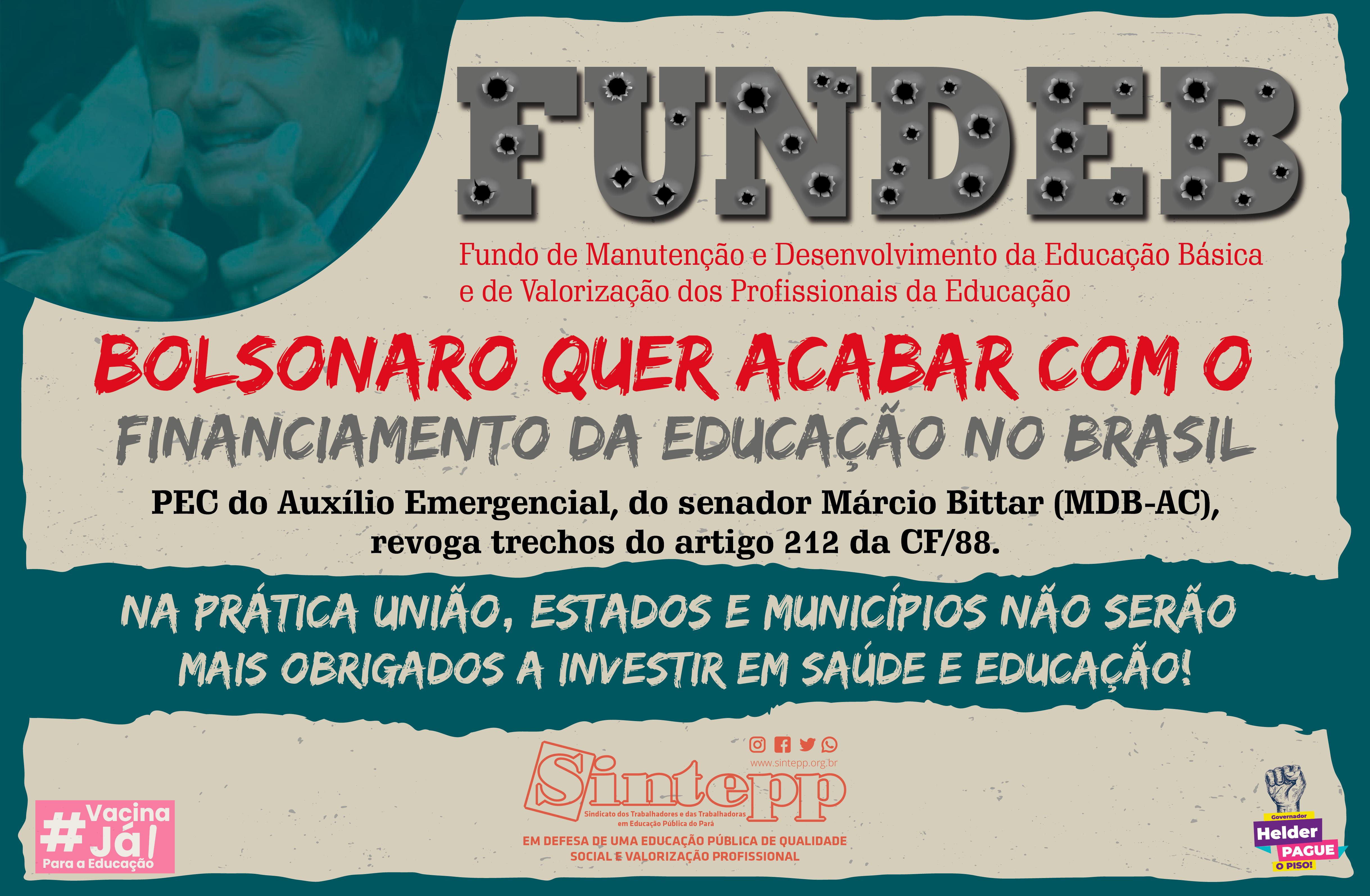 Bolsonaro quer acabar com o financiamento da educação no Brasil