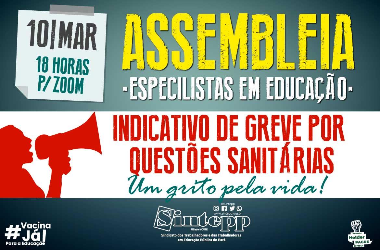 10/Março: Assembleia dos/as Especialistas em Educação: debater o indicativo de greve sanitária