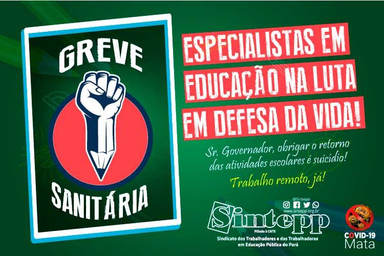 Agora é Greve : Especialistas em Educação na luta em defesa da vida!