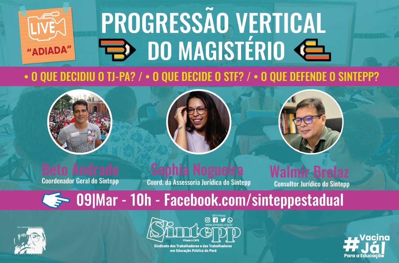 Adiada para o dia 09|03: Live sobre a progressão vertical do Magistério
