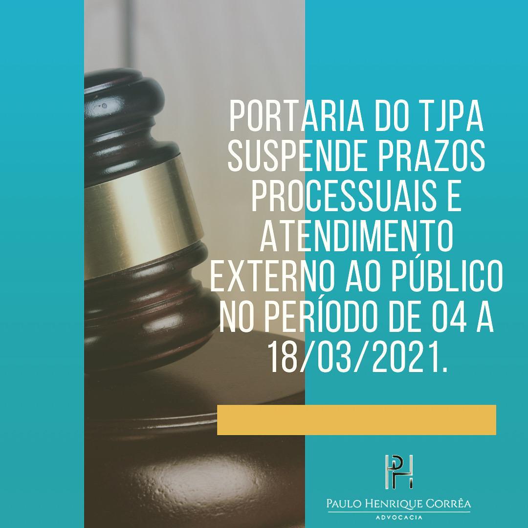 TJPA SUSPENDE PRAZOS PROCESSUAIS DE PROCESSOS FÍSICOS E ELETRÔNICOS NO PERÍODO DE 4 A 18 DE MARÇO DE 2021
