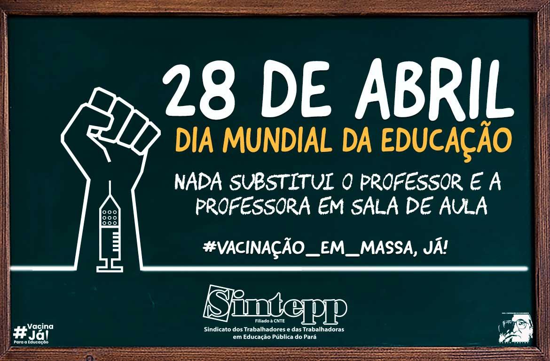28 de abril: Dia Mundial da Educação
