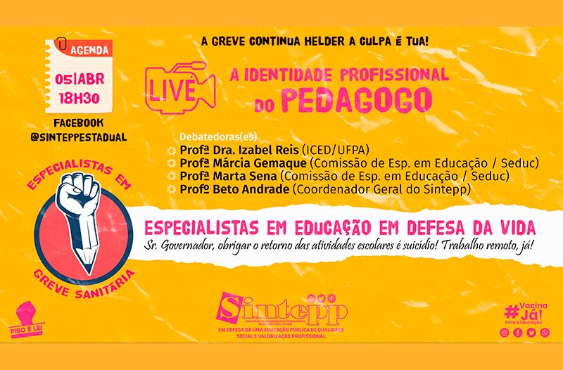 05 ABR – Live dos/as Especialistas em Educação, 18h30 pelo facebook