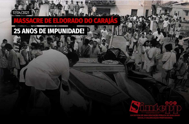 17/04/2021: 25 anos de impunidade do Massacre de Eldorado do Carajás
