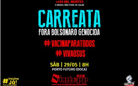 SÁB | 29/05 | 8H – CARREATA FORA BOLSONARO GENOCIDA!
