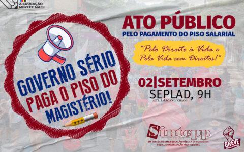 02|09 – Ato Público pelo pagamento do Piso Salarial – 9h – SEPLAD