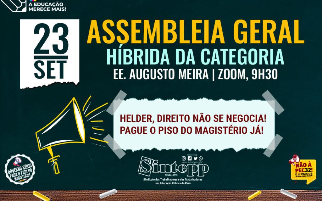Qui | 23/09 |Assembleia Geral Híbrida do Sintepp, 9h30 – EE. Augusto Meira e Zoom