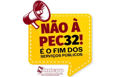 Diga não à Reforma Administrativa (PEC 32)!