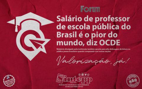 Salário de professor de escola pública do Brasil é o pior do mundo, diz OCDE – Revista Fórum